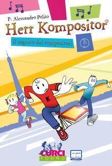 Herr Kompositor. Il segreto dei compositori - Alessandro P. Polito - copertina