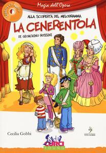 La Cenerentola di Gioachino Rossini. Ediz. illustrata. Con CD Audio