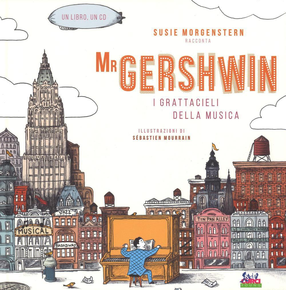 Mr Gershwin. I grattacieli della musica