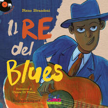 Il re del blues. Ediz. a colori. Con CD-Audio.pdf