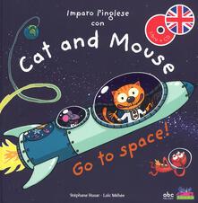 Nordestcaffeisola.it Imparo l'inglese con Cat and Mouse. Go to space! Ediz. a colori. Con CD-Audio Image