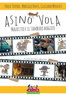 Asino vola. Maurizio e il tamburo magico. Ediz. illustrata.pdf