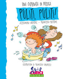 Camfeed.it Puliti puliti! Una giornata in musica. Ediz. a colori. Con CD-Audio Image