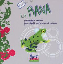 Voluntariadobaleares2014.es La rana. Passeggiata sonora per piccoli esploratori di natura. Ediz. a colori Image