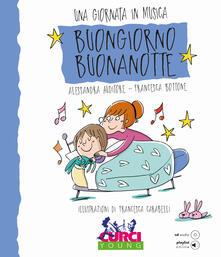 Filippodegasperi.it Buongiorno Buonanotte. Una giornata in musica. Ediz. a colori. Con CD-Audio Image
