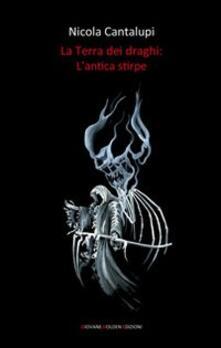 L' antica stirpe. La terra dei draghi. Vol. 1 - Nicola Cantalupi - copertina