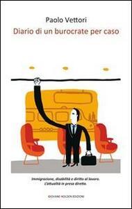 Diario di un burocrate per caso - Paolo Vettori - copertina