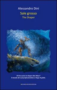 Sale grosso. The shaper