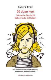 20 dopo Kurt. 20 anni e 20 dischi dalla morte di Cobain