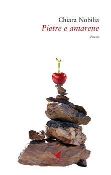 Pietre e amarene - Chiara Nobilia - copertina