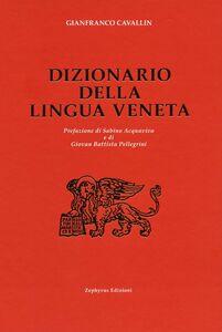 Libro Dizionario della lingua veneta Gianfranco Cavallin