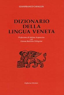 Dizionario della lingua veneta - Gianfranco Cavallin - copertina