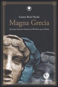 Magna Grecia. Escursioni letterarie attraverso il meridione greco d'Italia