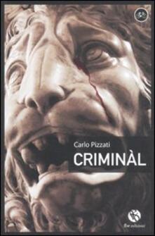 Criminàl - Carlo Pizzati - copertina