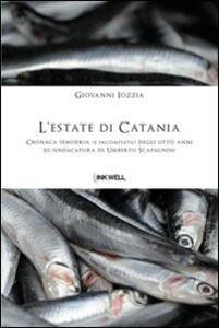 L' estate di Catania. Cronaca semiseria (e incompleta) degli otto anni di sindacatura di Umberto Scapagnini