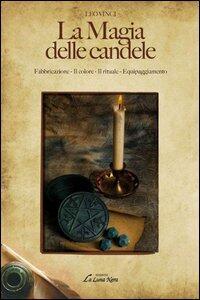 La magia delle candele. Fabbricazione, il colore, il rituale, euipaggiamento