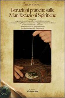 Camfeed.it Istruzioni partiche sulle manifestazioni spiritiche contenente l'esposizione completa delle condizioni necessarie per comunicare cogli spiriti... Image