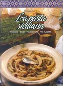 La pasta siciliana. Mineste, sughi, pastasciutta, risi e zuppe