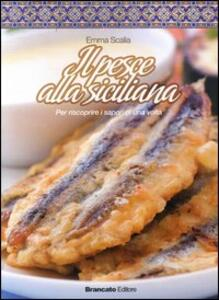 Il pesce alla siciliana. Per scoprire i sapori di una volta