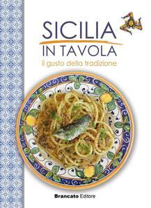 Sicilia in tavola. Il gusto della tradizione