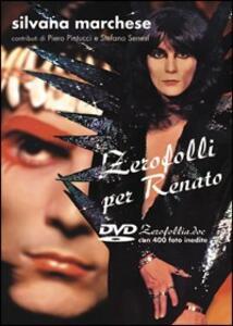 Zerofolli per Renato con 400 foto inedite di Carlo Di Lorenzo. Con DVD