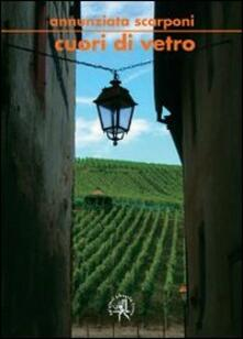 Cuori di vetro - Annunziata Scarponi - copertina
