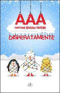 AAA cercasi Babbo Natale disperatamente