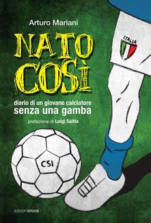 Nato così. Diario di un giovane calciatore senza una gamba - Arturo Mariani - copertina