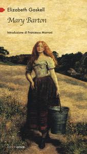 Libro Mary Barton. Racconto di vita a Manchester Elizabeth Gaskell