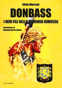 Donbass. I neri fili della memoria rimossa