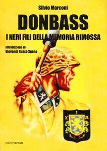 Libro Donbass. I neri fili della memoria rimossa Silvio Marconi
