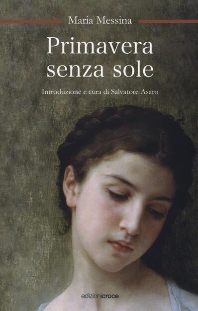 Primavera senza sole - Maria Messina - Libro - Croce Libreria -  L'oziosapiente | IBS