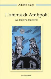 L' anima di Amfipoli. Ad majora, maestro!