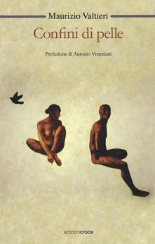Confini di pelle - Maurizio Valtieri - copertina
