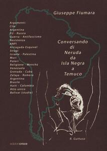 Conversando di Neruda da Isla Negra a Temuco