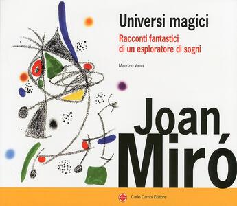 Joan Miró. Universi magici. Racconti fantastici di un esploratore di sogni