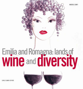 Emilia and Romagna: lands of wine and diversity