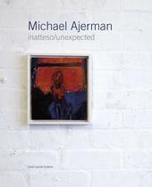 Michael Ajerman. Inatteso/unexpected