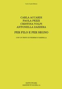 Carla Accardi, Paola Pezzi, Cristina Volpi, Antonella Zazzera. Per filo e per segno