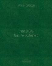 Arte in circolo. Carlo D'Orta. Giacinto Occhionero