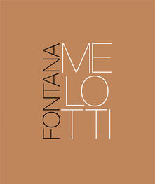 Listadelpopolo.it Fontana e Melotti. Spazi angelici e geometrie infinite. Ediz. italiana e inglese Image