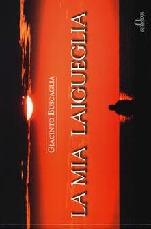 Capturtokyoedition.it La mia Laigueglia. Ediz. italiana e inglese Image