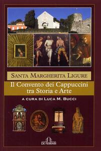 Santa Margherita Ligure. Il convento dei cappuccini fra storia e arte