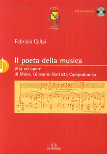 Il poeta della musica. Vita ed opere di mons. Giovanni Battista Campodonico. Con CD Audio