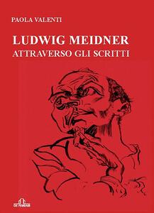 Ludwig Meidner attraverso gli scritti