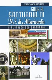 Guida al Santuario di N. S. della Misericordia e al museo del Santuario