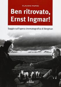 Ben ritrovato, Ernst Ingmar!