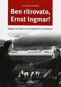 Libro Ben ritrovato, Ernst Ingmar! Claudio Papini