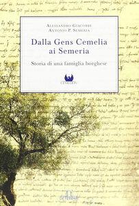 Dalla Gens Cemelia ai Semeria. Storia di una famiglia borghese