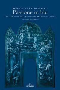 Passione in blu. I teli con storie della passione del XVI secolo a Genova
